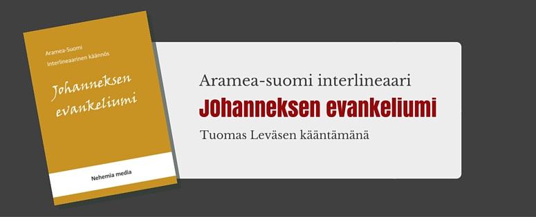 Johanneksen evankeliumi arameasta suomeksi käännettynä